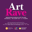 Art Rave at BMAG 22nd Sept 2017, 6pm-10.30pm
